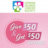 Cayman Islands Cancer Society - Give $50 - Get $50